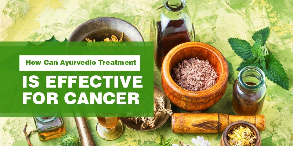 Ayurvedic-Treatment-Is-Effective-For-Cancer